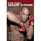 Frank Trigg's Ground N Pound Vol 1